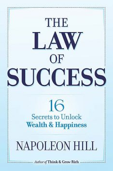 The Law Of Success In Sixteen Lessons, Napoleon Hill