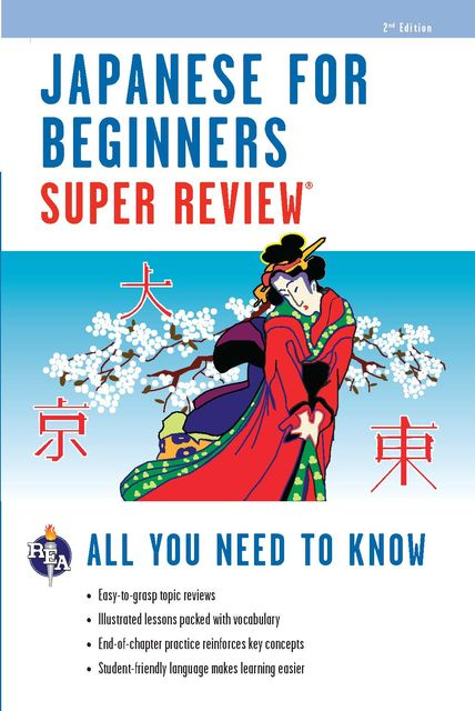 Japanese for Beginners Super Review – 2nd Ed, The Editors of REA