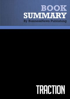Summary : Traction – Gabriel Weinberg and Justin Mares, BusinessNews Publishing