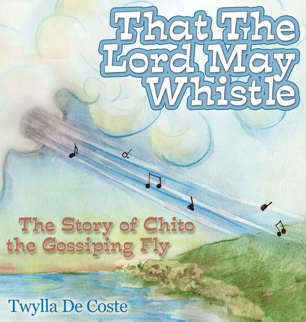 That the Lord May Whistle, Twylla De Coste