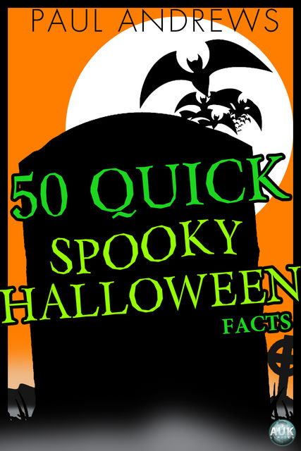 50 Quick Spooky Halloween Facts, Paul Andrews