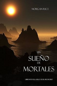 Un sueño de mortales, Morgan Rice