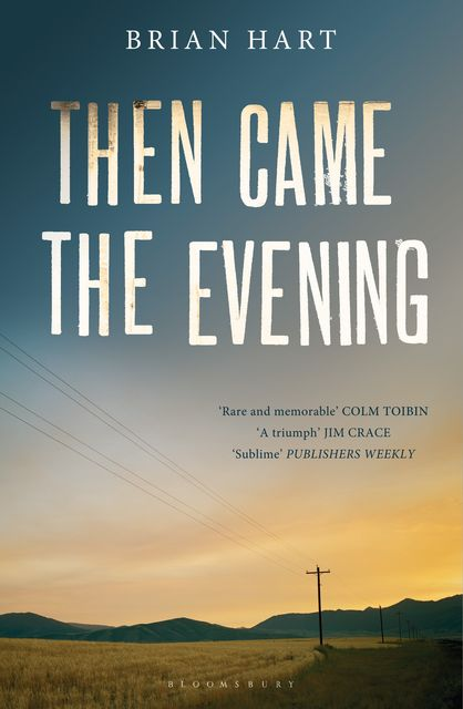 Then Came the Evening, Brian Hart