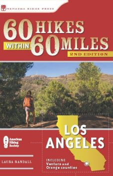 60 Hikes Within 60 Miles: Los Angeles, Laura Randall