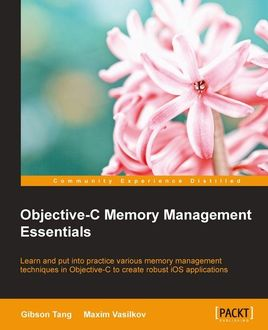 Objective-C Memory Management Essentials, Gibson Tang
