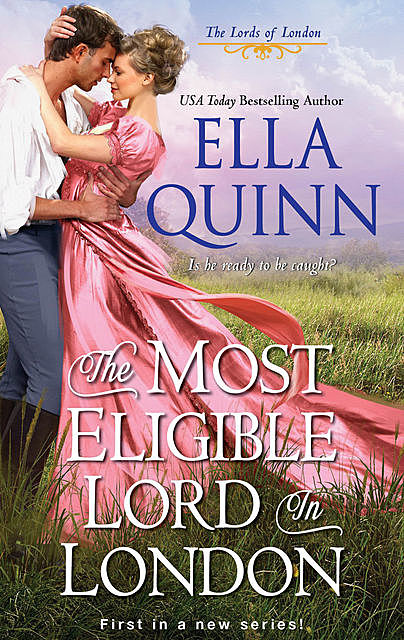 The Most Eligible Lord in London, Ella Quinn