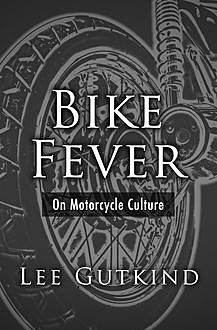Bike Fever, Lee Gutkind
