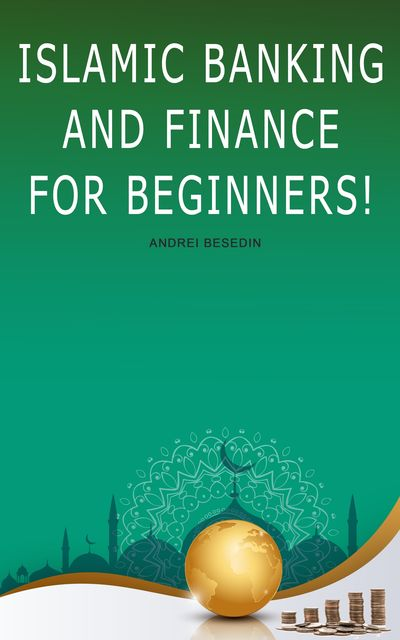 Islamic Banking And Finance for Beginners, Andrei Besedin