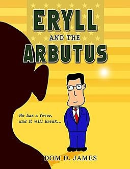 Eryll and the Arbutus, Dom D.James