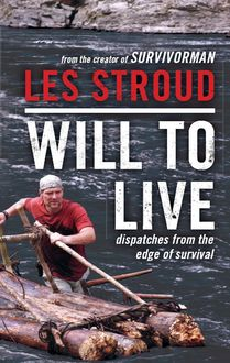 Will to Live, Les Stroud