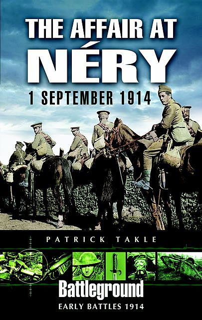 The Affair at Néry: 1 September 1914, Patrick Takle