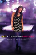 Not Otherwise Specified, Hannah Moskowitz
