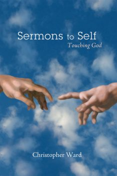 Sermons to Self, Christopher Ward