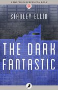 The Dark Fantastic, Stanley Ellin