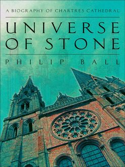 Universe of Stone, Philip Ball