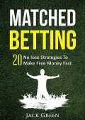 Matched Betting, Jack Green