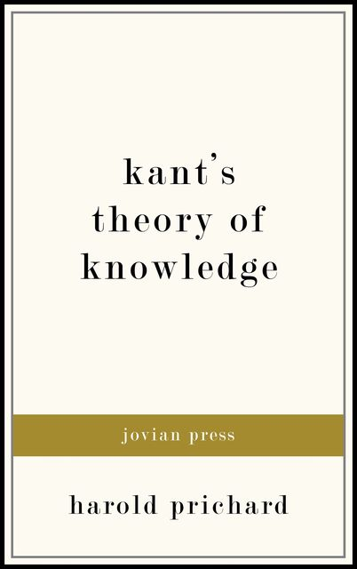 Kant's Theory of Knowledge, Harold Prichard