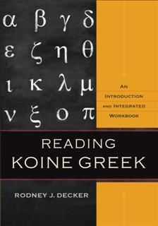 Reading Koine Greek, Rodney J. Decker