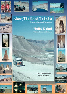 Along The Road To India, Hallo Kabul, Jürgen Hennecke, Peter Philippen-Lindt