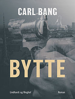 Bytte, Carl Bang