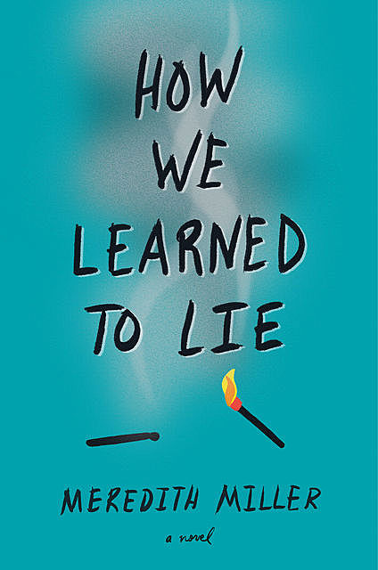 How We Learned to Lie, Meredith Miller