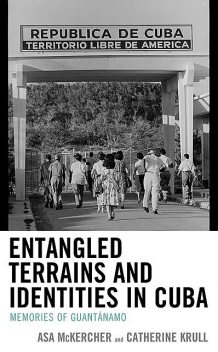 Entangled Terrains and Identities in Cuba, Asa McKercher, Catherine Krull