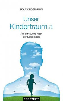 Unser Kindertraum.a, Rolf Kindermann