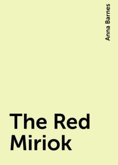 The Red Miriok, Anna Barnes