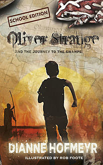 Oliver Strange and the journey to the swamps (school edition), Diane Hofmeyr