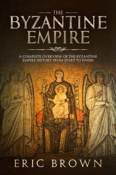 The Byzantine Empire, Eric Brown