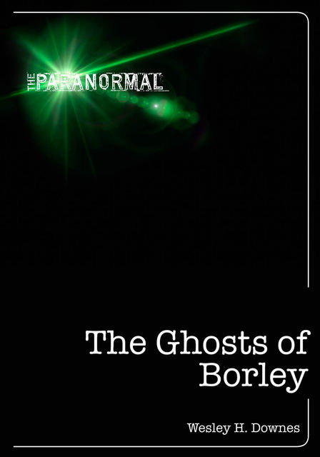 The Ghosts of Borley, Wesley Downes