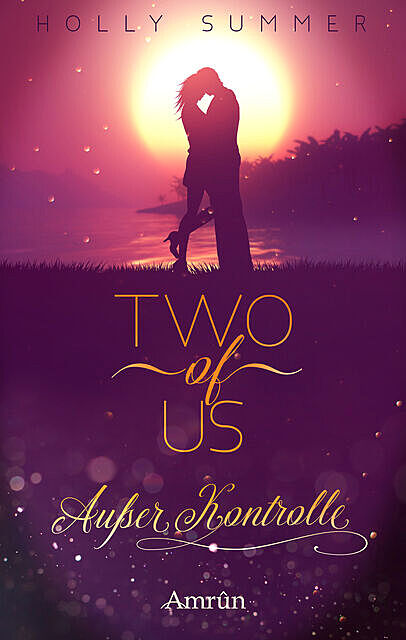 Two of Us: Außer Kontrolle, Holly Summer