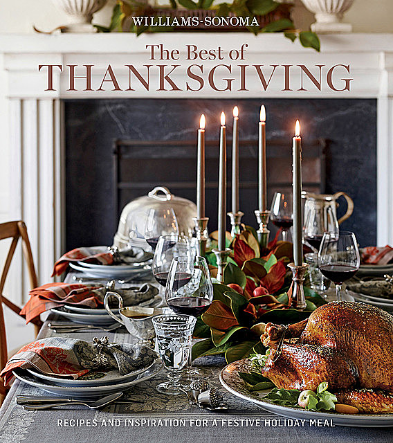 Williams-Sonoma The Best of Thanksgiving, The Editors of Williams-Sonoma