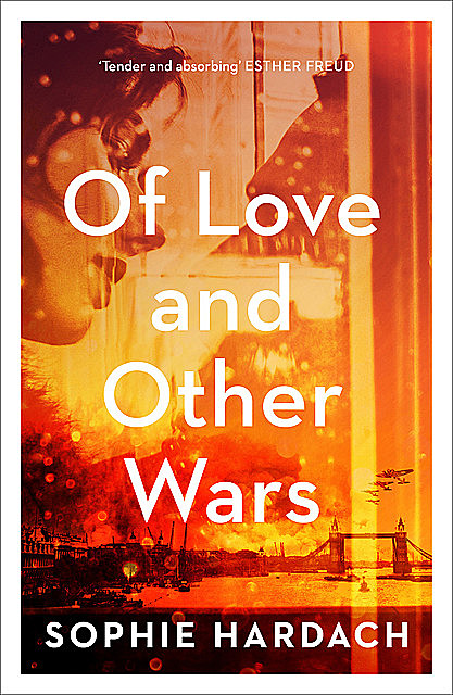 Of Love and Other Wars, Sophie Hardach