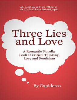 Three Lies and Love, Cupideros