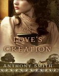 Our Love's Creation, Smith Anthony