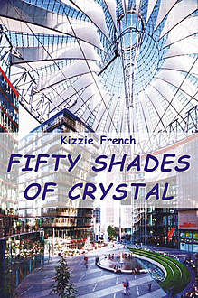 Fifty Shades of Crystal, Kizzie French