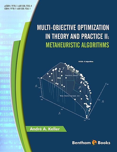 Multi-Objective Optimization in Theory and Practice II: Metaheuristic Algorithms, André A. Keller