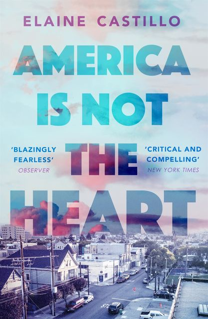 America Is Not the Heart, Elaine Castillo