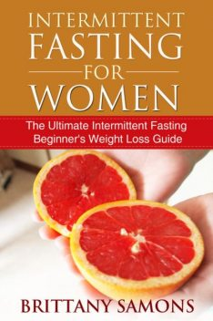 Intermittent Fasting For Women, Brittany Samons