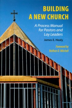 Building a New Church, James E.Healy