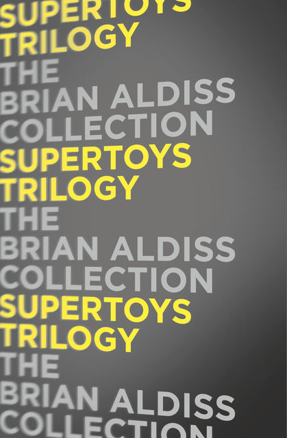 Supertoys Trilogy, Brian Aldiss