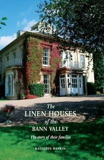 Linen Houses of the Bann Valley, Kathleen Rankin