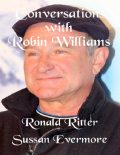 Conversations With Robin WIlliams, Ronald Ritter, Sussan Evermore