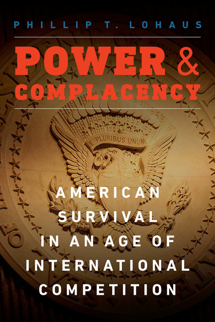 Power and Complacency, Phillip T. Lohaus