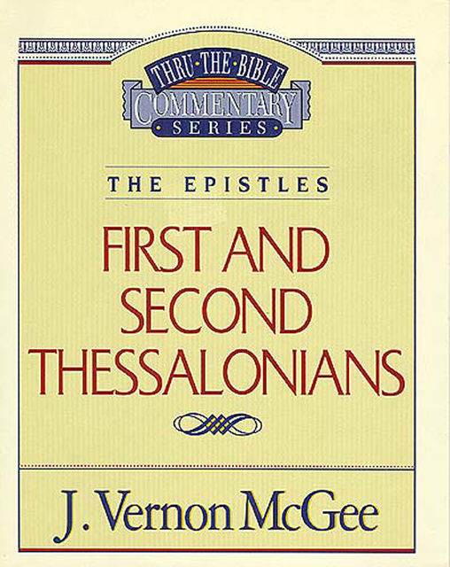 1 and 2 Thessalonians, J. Vernon McGee