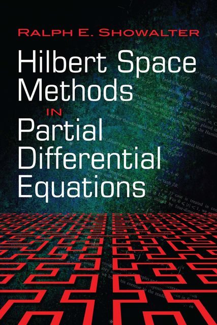 Hilbert Space Methods in Partial Differential Equations, Ralph E.Showalter