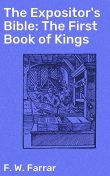 The Expositor's Bible: The First Book of Kings, F.W.Farrar