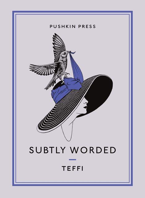 Subtly Worded and Other Stories, Teffi
