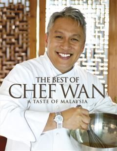 The Best of Chef Wan. A Taste of Malaysia, Chef Wan